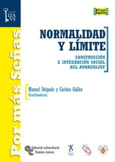 normalidad y limite: construccion e integracion social del border line-manuel delgado ruiz-9788480047654