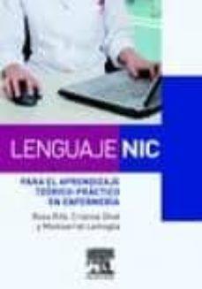 Leer y descargar libros electrónicos gratis LENGUAJE NIC PARA EL APRENDIZAJE TEORICO-PRACTICO EN ENFERMERIA (Literatura española)