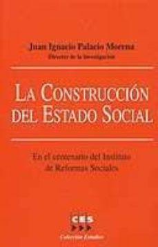 Vinisenzatrucco.it La Construccion Del Estado Social: En El Centenario Del Instituto De Reformas Sociales Image