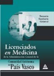 LICENCIADOS EN MEDICINA DE LA ADMINISTRACION GENERAL DE LA COMUNI DAD AUTONOMA DEL PAIS VASCO. TEMARIO - VV.AA. |