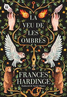 Descargar google books a pdf mac LA VEU DE LES OMBRES MOBI de FRANCES HARDINGE