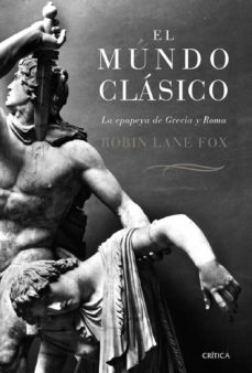 el mundo clasico: la epopeya de grecia y roma (rustica)-robin lane fox-9788484329954