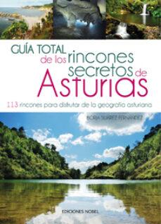 guia total de los rincones secretos de asturias-borja suarez fernandez-9788484597254