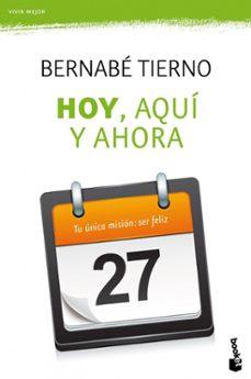 hoy, aqui y ahora-bernabe tierno-9788484609254