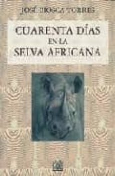 Enmarchaporlobasico.es Cuarenta Dias En La Selva Africana (Cacerias Y Expediciones Legen Darias, 3) Image