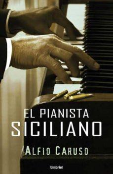 Libros gratis para descargar en ipod EL PIANISTA SICILIANO CHM in Spanish 9788489367654 de ALFIO CARUSO
