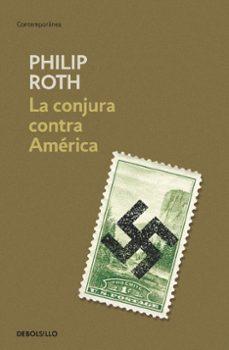 Descargar libros de epub en línea gratis LA CONJURA CONTRA AMERICA de PHILIP ROTH MOBI (Literatura española)