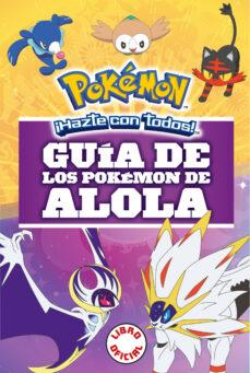 guía de los pokemon de alola (coleccion pokemon)-9788490439654