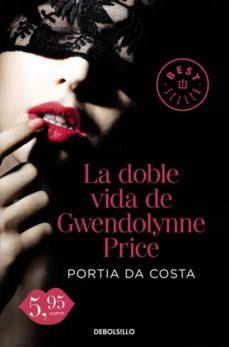 Leer nuevos libros en línea gratis sin descargar LA DOBLE VIDA DE GWENDOLYNNE PRICE de PORTIA DA COSTA PDF FB2 CHM 9788490628454