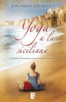 yoga a la siciliana (ebook)-eduardo jauregui narvaez-9788490691854