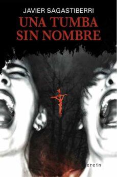 Libros para descargar al iPad 2. UNA TUMBA SIN NOMBRE en español de JAVIER SAGASTIBERRI ARRUEBARRENA 9788491094654