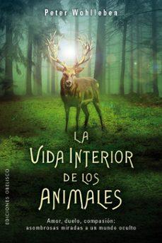 la vida interior de los animales-peter wohlleben-9788491112754