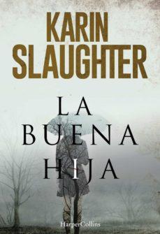 Libros electrónicos gratuitos para descargar en el teléfono Android LA BUENA HIJA PDF MOBI iBook 9788491391654 in Spanish de KARIN SLAUGHTER