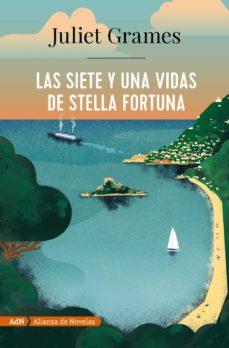 Descargas gratuitas de libros de Kindle Reino Unido LAS SIETE Y UNA VIDAS DE STELLA FORTUNA (Literatura española)