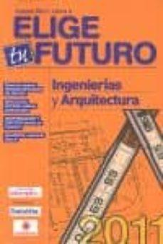 Valentifaineros20015.es Elige Tu Futuro Nº4 2010-2011: Ingenierias Y Arquitectura Image