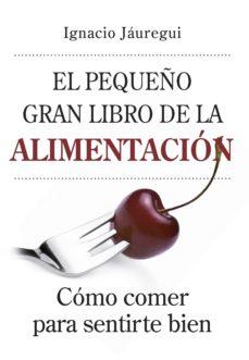 Valentifaineros20015.es El Pequeño Gran Libro De La Alimentacion: Como Comer Para Sentirs E Bien Image
