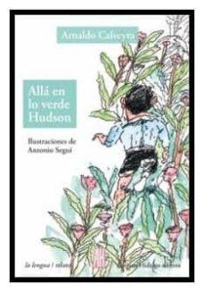 Descargar libro en ipod touch ALLA EN LO VERDE HUDSON (Spanish Edition) ePub de ARNALD CALVEYRA 9788492857654