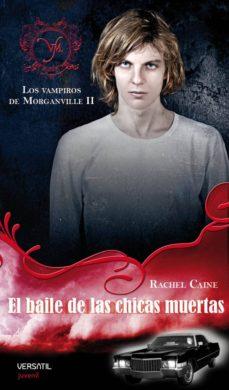 los vampiros de morganville 2: el baile de las chicas muertas-rachel caine-9788492929054