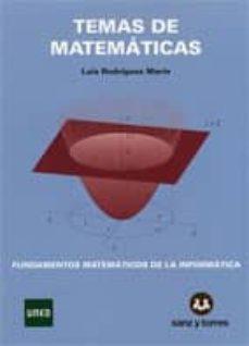 Descargar TEMAS DE MATEMATICAS. FUNDAMENTOS MATEMATICOS DE LA INFORMATICA gratis pdf - leer online
