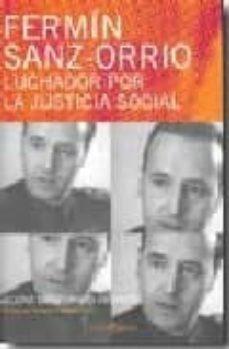 fermin sanz orrio, luchador por la justicia social-elena sanz orrio-9788493698454