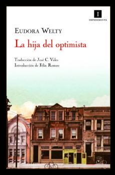 Libros descargables gratis para nook color. LA HIJA DEL OPTIMISTA (Literatura española)