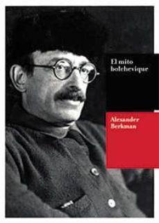 el mito bolchevique-alexander berkman-9788494039454
