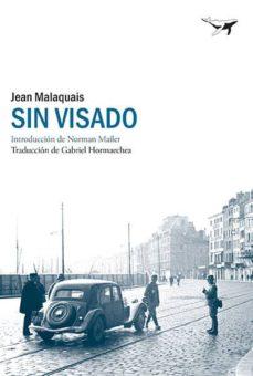 Descargar los libros electrónicos más vendidos gratis SIN VISADO de JEAN MALAQUAIS ePub FB2 DJVU