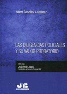 las diligencias policiales y su valor probatorio (ebook)-albert gonzález i jiménez-9788494264054
