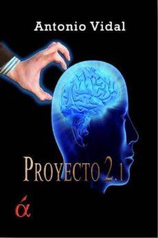 Descargar Ebook para Android gratis PROYECTO 2.1 9788494298554  de ANTONIO VIDAL (Spanish Edition)