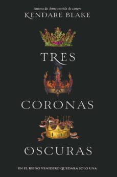 Búsqueda y descarga gratuita de libros. TRES CORONAS OSCURAS de KENDARE BLAKE