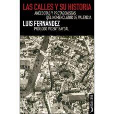 Inmaswan.es Las Calles Y Su Historia: Anecdotas Y Protagonistas Del Nomenclator De Valenica Image
