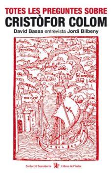 totes les preguntes sobre cristofor colom-david bassa-jordi bilbeny-9788495317254