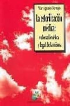 Descargar ebook para itouch LA ESTERILIZACION MEDICA: VALORACION ETICA Y LEGAL DE LA MISMA (Literatura española) 9788495879554