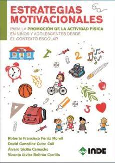 Estrategias Motivacionales Estrategias Motivicionales Para La Promocion De La Actividad Fisi Comprar Libro 9788497293754