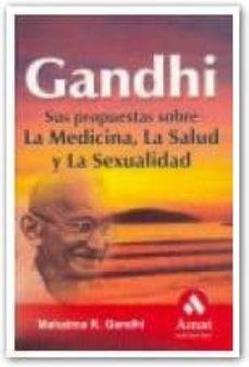 Inmaswan.es Gandhi: Sus La Propuestas Sobre La Medicina, La Salud Y La Sexual Idad Image