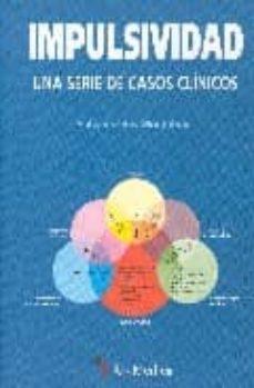 Descarga de libros de Kindle IMPULSIVIDAD: UNA SERIE DE CASOS CLINICOS 9788497513654