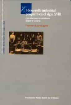 el desarrollo industrial pesquero en el siglo xviii (ebook)-francisco lopez capont-9788497521154