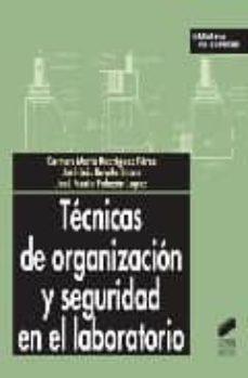 Ipod descargas de audiolibros gratis TECNICAS DE ORGANIZACION Y SEGURIDAD EN EL LABORATORIO de CARMEN MARIA RODRIGUEZ PEREZ, JOSE LUIS RAVELO SOCAS, JOSE MARIA PALAZON LOPEZ 9788497562454