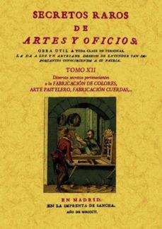 Descargas de libros para mp3 gratis SECRETOS RAROS DE ARTES Y OFICIOS (TOMO 12) (ED. FACSIMIL) (Spanish Edition) 9788497618854 RTF