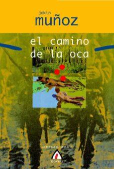 Descarga gratuita de libros de texto digitales. EL CAMINO DE LA OCA CHM ePub (Spanish Edition) de JOKIN MUÑOZ 9788498680454