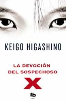 Libros descargables gratis en formato pdf. LA DEVOCION DEL SOSPECHOSO X de KEIGO HIGASHINO (Spanish Edition) MOBI FB2
