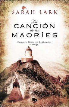 Descargar libro electrónico para encender fuego LA CANCION DE LOS MAORIES (TRILOGIA DE NUEVA ZELANDA 2) in Spanish  9788498728354 de SARAH LARK