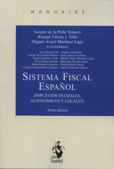 Mrnice.mx Sistema Fiscal Español (6ª Ed.): Impuestos Estatales, Autonomicos Y Locales Image