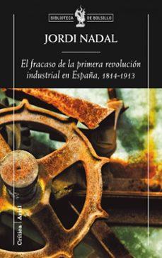 el fracaso de la revolucion industrial en españa (1814-1913)-jordi nadal i oller-9788498920154