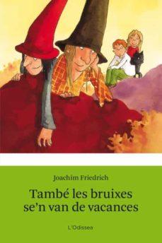 Relaismarechiaro.it Tambe Les Bruixes Se N Van De Vacances Image
