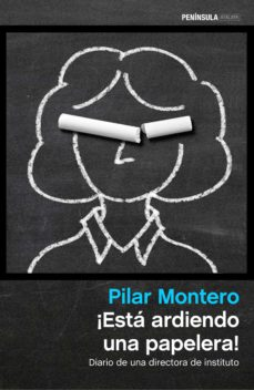 ¡esta ardiendo una papelera!-pilar montero-9788499424354