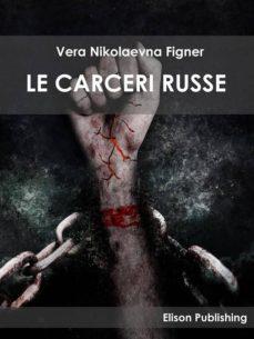 le carceri russe (ebook)-vera nikolaevna figner-9788869631054