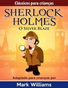sherlock holmes: sherlock para crianças: o silver blaze (ebook)-mark williams-9788892530454