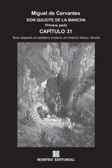 don quijote de la mancha. primera parte. capítulo 31 (texto adaptado al castellano moderno por antonio gálvez alcaide) (ebook)-cdlap00002654
