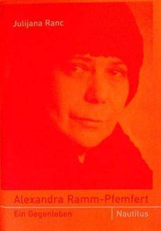 ALEXANDRA RAMM-PFEMFERT. EIN GEGENLEBEN. - JULIJANA, RANC | Adahalicante.org